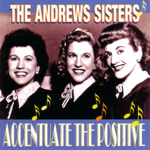 Accentuate the positive the andrews sisters roycd 237